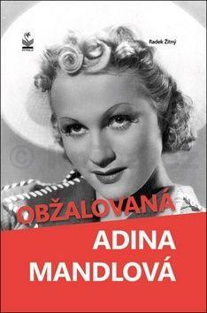 Radek Žitný: Obžalovaná Adina Mandlová cena od 180 Kč