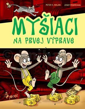 Peter S. Milan: Myšiaci na prvej výprave cena od 125 Kč