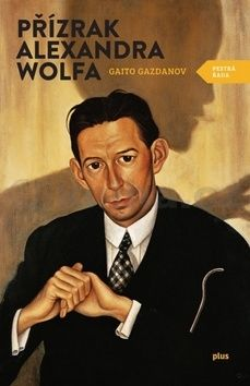 Gaito Gazdanov: Přízrak Alexandra Wolfa cena od 182 Kč