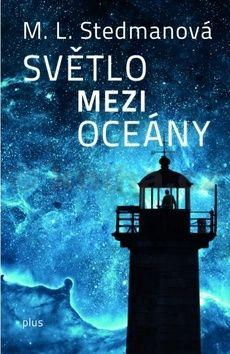 M. L. Stedman: Světlo mezi oceány cena od 275 Kč