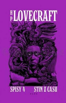 Howard Philip Lovecraft: Stín z času. Příběhy a střípky z let 1931-1937, Spisy 4 cena od 250 Kč