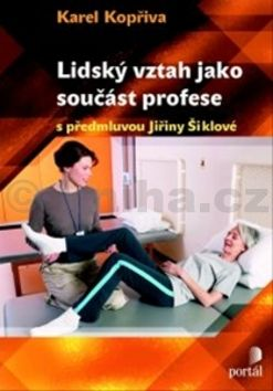 Karel Kopřiva: Lidský vztah jako součást profese cena od 145 Kč