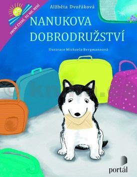 Alžběta Dvořáková: Nanukova dobrodružství cena od 163 Kč