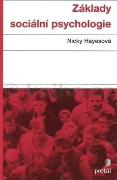 Nicky Hayes: Základy sociální psychologie cena od 174 Kč