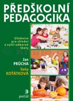 Jan Průcha, Soňa Koťátková: Předškolní pedagogika cena od 224 Kč