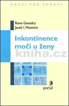 Rene Genadry, Jacek I. Moswin: Inkontinence moči u ženy cena od 223 Kč
