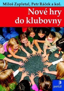 Miloš Zapletal, Petr Ráček: Nové hry do klubovny cena od 168 Kč