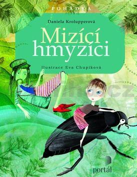 Daniela Krolupperová: Mizící hmyzíci cena od 175 Kč
