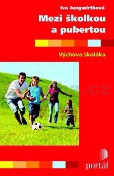 Iva Jungwirthová: Mezi školkou a pubertou cena od 124 Kč