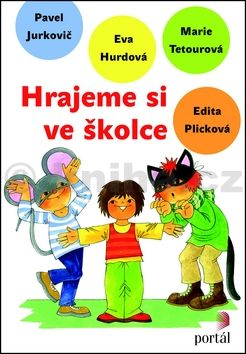 Eva Hurdová, Marie Tetourová, Edita Plicková: Hrajeme si ve školce cena od 247 Kč