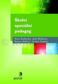 Anna Kucharská, Jana Mrázková, Renata Wolfová: Školní speciální pedagog cena od 170 Kč