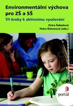 Petra Šebešová, Petra Šimonová: Environmentální výchova pro ZŠ a SŠ cena od 236 Kč