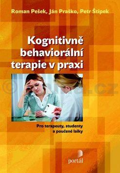Roman Pešek, Ján Praško, Petr Štípek: Kognitivně behaviorální terapie v praxi cena od 323 Kč