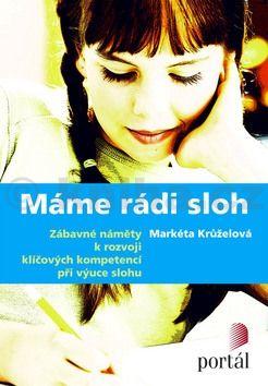 Markéta Krůželová: Máme rádi sloh cena od 169 Kč