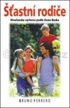 Bruno Ferrero: Šťastní rodiče cena od 133 Kč