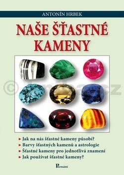 Antonín Hrbek: Naše šťastné kameny cena od 156 Kč