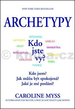 Caroline Myss: Archetypy cena od 134 Kč
