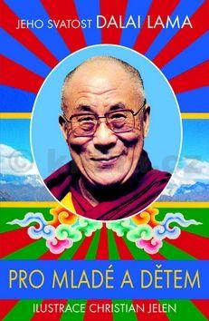 Dalajlama XIV.: Dalai Lama pro mladé a dětem cena od 56 Kč