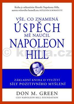 Don M. Green: Vše, co znamená úspěch, mě naučil Napoleon Hill cena od 134 Kč