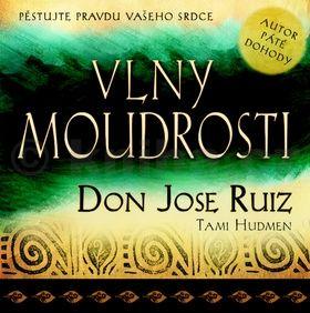 Don Miguel Ruiz: Vlny moudrosti cena od 106 Kč