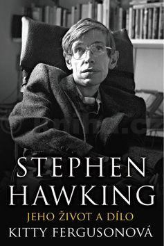 Kitty Ferguson: Stephen Hawking - Jeho život a dílo cena od 297 Kč