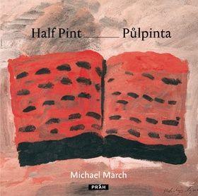Michael March: Půlpinta / Half Pint (ČJ, AJ) cena od 199 Kč