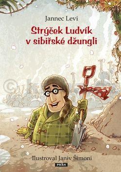 Jannec Levi: Strýček Ludvík v Sibiřské džungli cena od 159 Kč