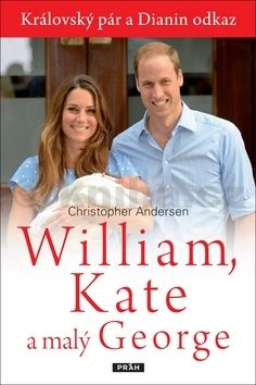 Christopher Andersen: William, Kate a malý George cena od 296 Kč