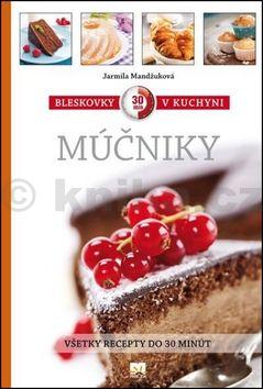 Jarmila Mandžuková: Bleskovky v kuchyni - múčniky cena od 300 Kč