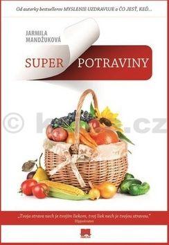 Jarmila Mandžuková: Superpotraviny cena od 225 Kč