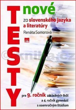 Renáta Somorová: Nové testy zo slovenského jazyka a literatúry pre 9. ročník základných škôl cena od 118 Kč