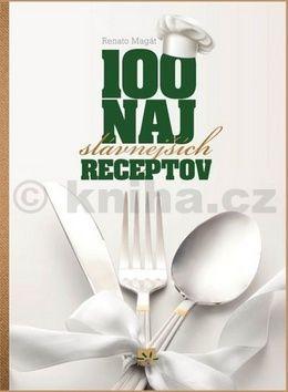 Renato Magát: 100 najslávnejších receptov cena od 266 Kč
