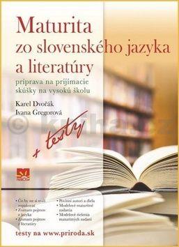 Karel Dvořák, Ivana Gregorová: Maturita zo slovenského jazyka a literatúry cena od 187 Kč