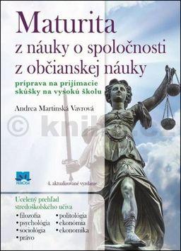 Andrea Martinská Vavrová: Maturita z náuky o spoločnosti z občianskej náuky cena od 196 Kč