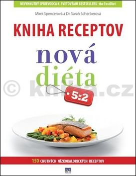Mimi Spencerová, Sarah Schenkerová: Kniha receptov Nová diéta 5:2 cena od 244 Kč