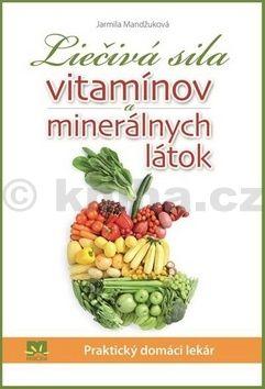Jarmila Mandžuková: Liečivá sila vitamínov a minerálnych látok cena od 226 Kč