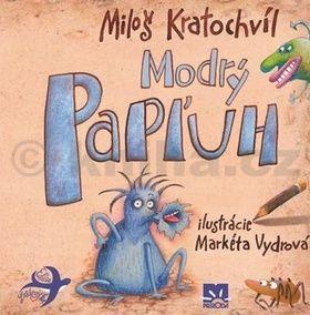 Miloš Václav Kratochvíl: Modrý Papľuh cena od 0 Kč