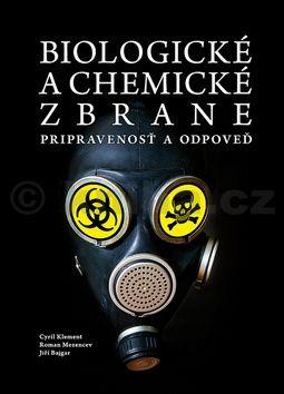 Cyril Klement: Biologické a chemické zbrane - Pripravenosť a odpoveď cena od 285 Kč