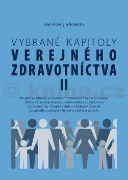 Ivan Rovný: Vybrané kapitoly verejného zdravotníctva II cena od 232 Kč
