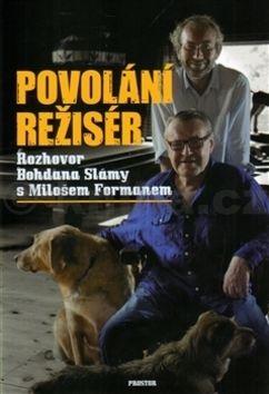 Miloš Forman, Bohdan Sláma: Povolání režisér cena od 130 Kč