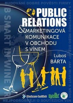 Luboš Bárta: Public relations a marketingová komunikace v obchodu s vínem cena od 281 Kč