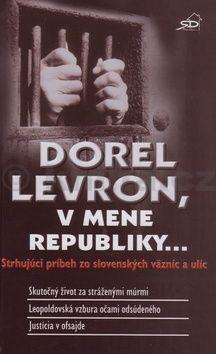 Dorel Levron: Dorel Levron, v mene republiky... cena od 147 Kč