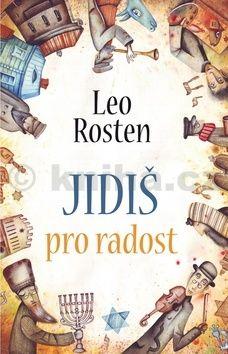 Leo Rosten: Jidiš pro radost cena od 161 Kč