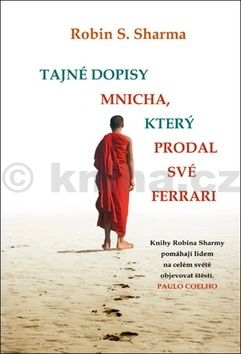 Robin S. Sharma: Tajné dopisy mnicha, který prodal své Ferrari cena od 153 Kč