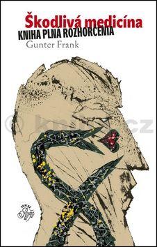Gunter Frank, Svetozár Mydlo: Škodlivá medicína cena od 211 Kč