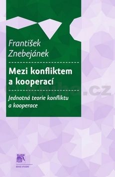 František Znebejánek: Mezi konfliktem a kooperací cena od 246 Kč