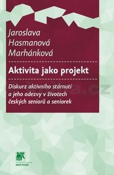 Jaroslava Hasmanová Marhánková: Aktivita jako projekt cena od 255 Kč