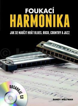 Sandy Weltman: Foukací harmonika - Jak se naučit hrát blues, rock, country a jazz + CD cena od 319 Kč