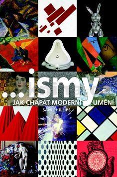 Sam Phillips: ...ismy - Jak chápat moderní umění cena od 223 Kč