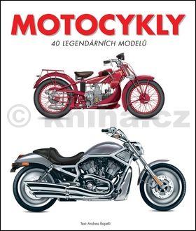 Rapelli Andrea: Motocykly - 40 legendárních modelů cena od 239 Kč